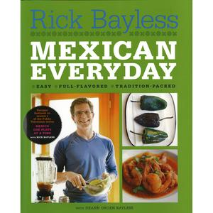 Everyday Mexican by Rick Bayless